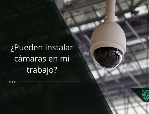 ¿Pueden instalar cámaras de videovigilancia en mi trabajo?