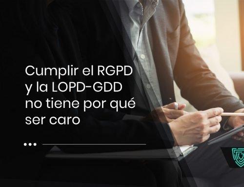 Cumplir la LOPD y el RGPD no tiene por qué ser caro
