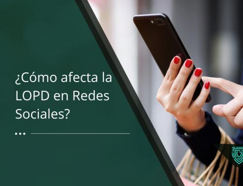 LOPD en Redes Sociales: Así afecta la Protección de Datos en este ámbito