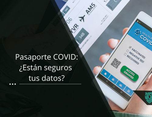 Pasaporte COVID: ¿Están seguros tus datos?