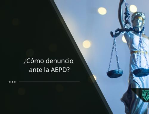 ¿Cómo denuncio ante la AEPD?