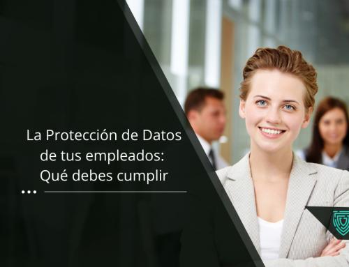 La protección de datos de tus empleados: Qué debes cumplir
